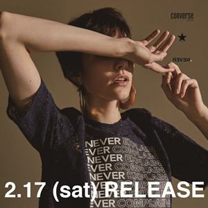 CONVERSE TOKYO NEVER 2018 SS COLLECTION 2018 2.17 (sat) RELEASE