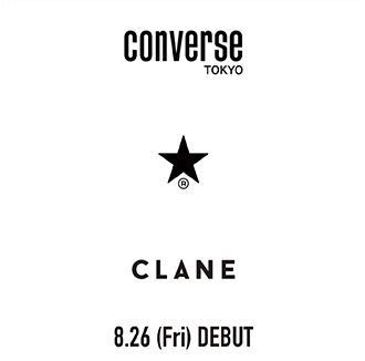 CONVERSE TOKYO × CLANE 8/26(金) DEBUT