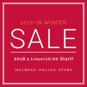 MELROSE ONLINESTORE 2017-18 WINTER SALE スタート!