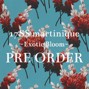 2017 SS Women's Collection -Exotic Bloom- PRE ORDER