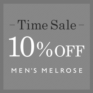 MEN'SMELROSE TIME SALE 全品10%OFF