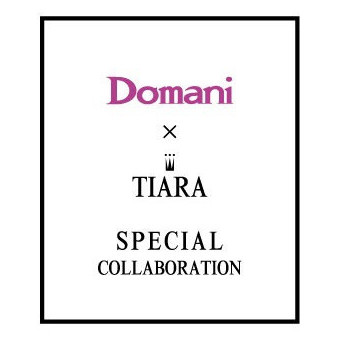 販売中!Domani × TIARA SPECIAL COLLABORATION